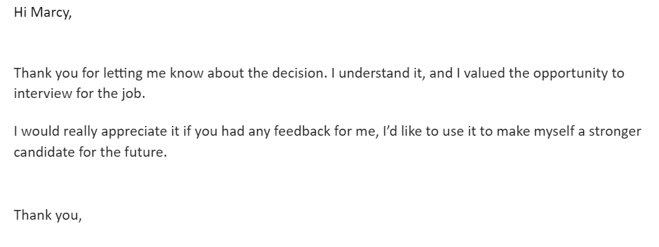 Now, As You Can Probably Tell, The First Email Was For A Company In Which  The Hiring Manager Personally Emailed Me About The Decision.  Email After Job Rejection